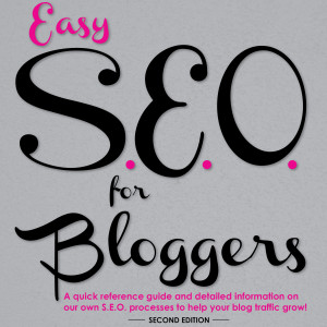 How to Increase Blog Traffic - Easy SEO for Bloggers ebook by Steph Calvert of Hearts and Laserbeams