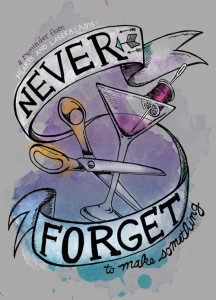 Crafty Tattoo: Never Forget to Make Something Illustration by Hearts and Laserbeams