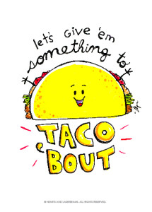 """Free Printables - Funny Valentines with Food Puns """"Let's Give em Something to Taco 'Bout"""" by Steph Calvert of Hearts and Laserbeams"""
