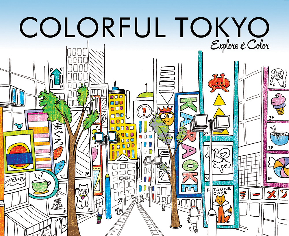 Coloring Books For S Colorful Tokyo Ilrated By Steph Calvert Of Hearts And Laserbeams